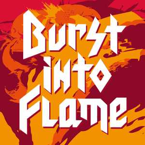 Burst Into Flame